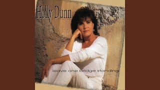 Watch Holly Dunn Leave One Bridge Standing video