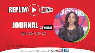 REPLAY - JT Français 20h - Pr : LÉA SOUKEYNA NDIAYE - 02 Décembre 2016