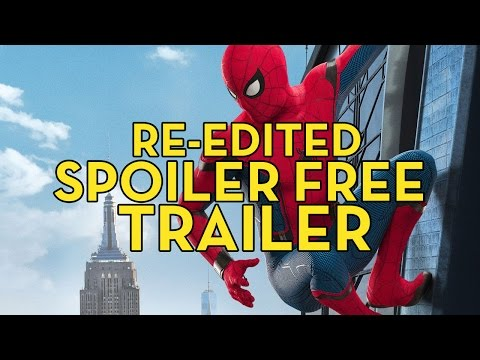 Spider-Man: Homecoming Trailer (RECUT SPOILER-FREE EDITION)
