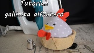 #Tutorial: coser una gallinita alfiletero