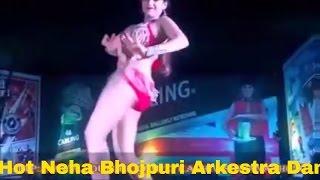 Hot Neha bhojpuri arkestra dance stage show latest 2016 full hd