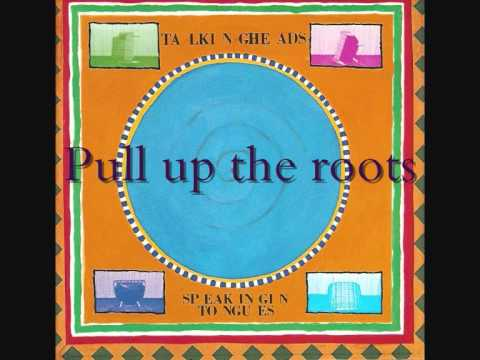 Talking Heads - Pull up The Roots