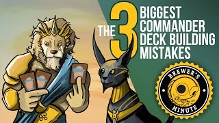 Brewer's Minute: Three Biggest Commander Deck-Building Mistakes