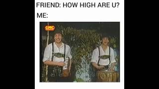 FUNNY: How high are you?