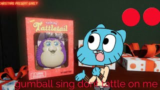 Gumball sings don't tattle on me tattletale song