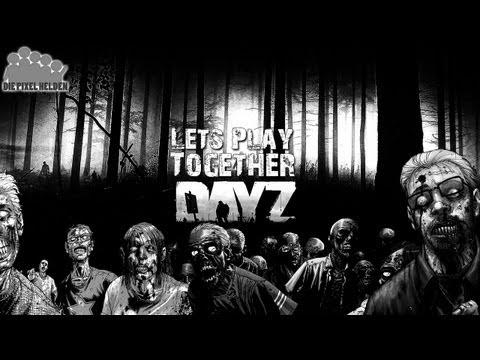 Let's Play Together DayZ #001 [Deutsch][HD] - Erste Schritte in die Zombie Apokalypse