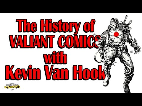 THE HISTORY OF VALIANT COMICS with Kevin Van Hook | Comic Book Syndicate