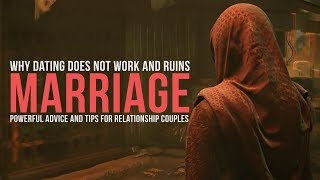 How Dating Leads To Bad Marriage
