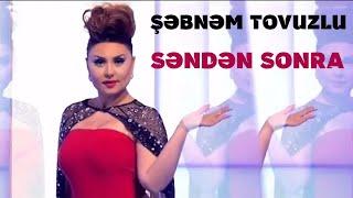 Sebnem Tovuzlu - Senden Sonra HD