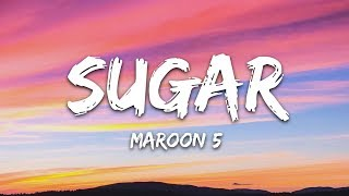 Maroon 5 - Sugar (Lyrics)