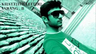 KHATT[THE LETTER] new hindi love rap song-SARANG BANSAL-©DESIHIPHOP DEEP PURE LYRICS