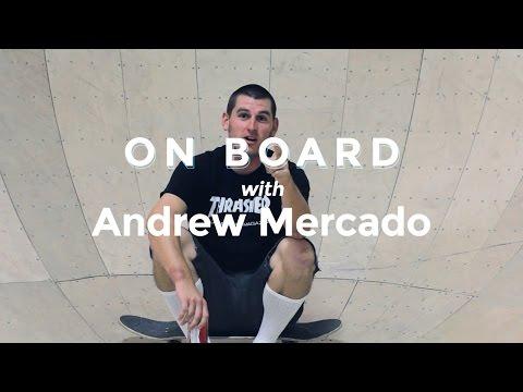 On Board with Andrew Mercado - Wheelbase Magazine
