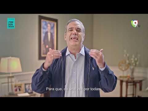 Luis Abinader al País: Es imposible no aportar soluciones ante una amenaza tan grande que vivimos