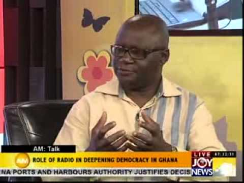 ROLE OF RADIO IN DEEPENING DEMOCRACY IN GHANA-AM TALK ON JOYNEWS (13-2-14)