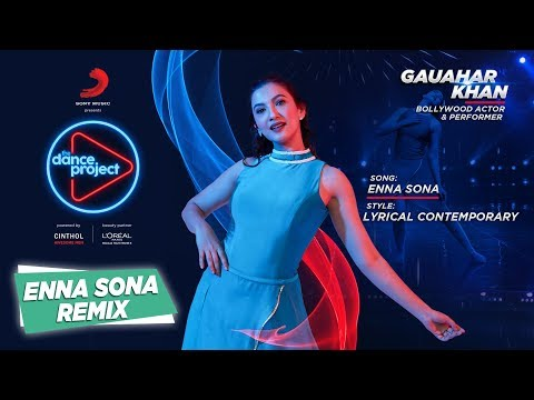 Enna Sona - Remix | Gauahar Khan | Ok Jaanu | The Dance Project
