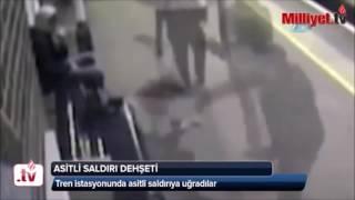 Tren istasyonunda Asitli Saldırı Dehşeti! - WWW.SONDAKİKATURK.COM.TR