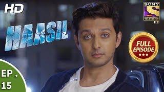 Haasil - हासिल - Ep 15 - Full Episode - 17th November, 2017