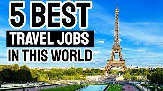 Top 5 Travel Jobs THAT PAYS GOOD!!! Make money & travel!