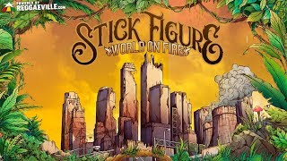 Stick Figure Feat Slightly Stoopid World On Fire Official Audio 2018