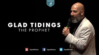 Glad Tidings | The Prophet – Wael Ibrahim