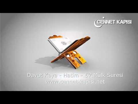 Davut Kaya - Mülk Suresi - Kuran'i Kerim - Arapça Hatim Dinle - www.cennet-kapisi.net