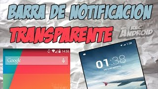 Como poner la barra de notificacion TRANSPARENTE en tu android (TUTORIAL FACIL)