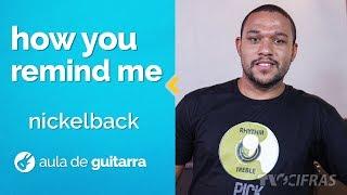 Nickelback - How You Remind Me (como tocar - aula de guitarra)