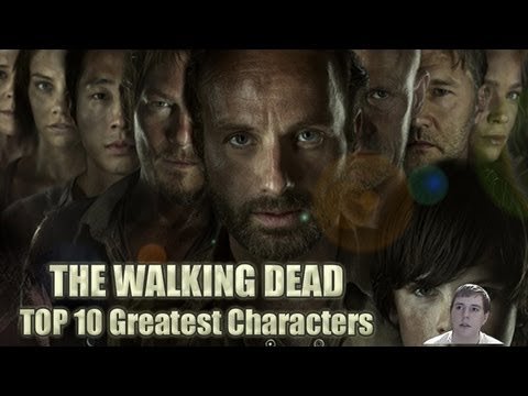 The Walking Dead TV Series - Top 10 Greatest Characters as of Season 4 Start!