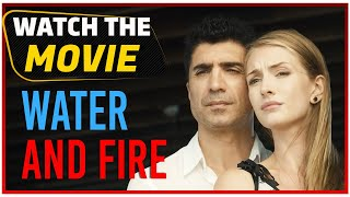 Water and Fire - Turkish Movie Romantic 💖 (English Subtitle)