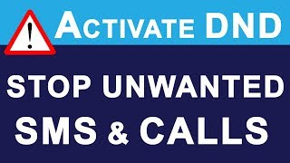 Activate DND | STOP or BLOCK Unwanted Promotional SMS & Calls | Do Not Disturb Service in INDIA