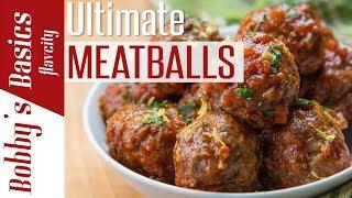 How To Make The Best Italian Meatballs - Bobby's Kitchen Basics