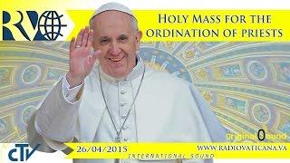 Holy Mass and Presbiteral ordination - 2015.04.26
