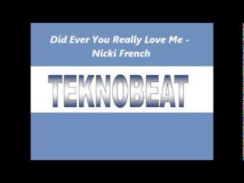 Did Ever You Really Love Me - Nicki French