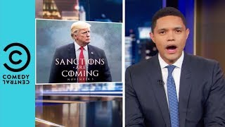 Donald Trump Is Tweeting Game Of Thrones Memes | The Daily Show With Trevor Noah
