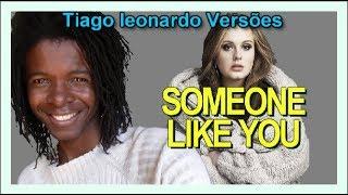 Adele -  Someone like you (versão em português)Tiago leonardo versões
