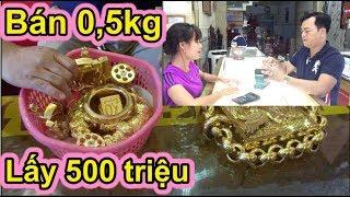 Phúc XO bưng cả Rổ Vàng ra bán 0,5 Kg để lấy 500 Triệu làm từ thiện giúp người nghèo