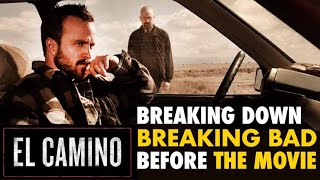 Breaking Down BREAKING BAD Before The Movie: El Camino | What To Expect?