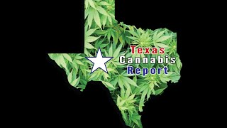 Texas Cannabis Report Podcast Episode 5