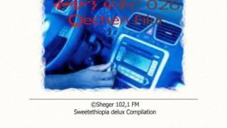 Qechen Fikir 026  (Radio Drama) Sheger 102.1 FM -- MP4