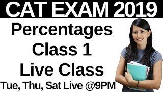 Percentages Class 1 - CAT EXAM 2019 Live Class