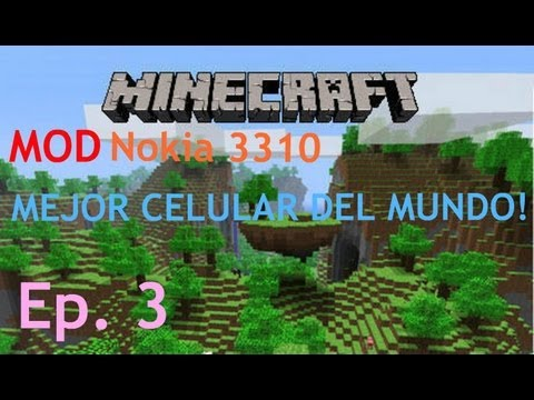Mi Mundo En Minecraft Ep.3  | Mod Nokia 3310? MEJOR CELULAR EVER!!!