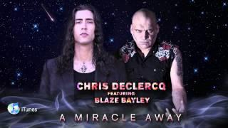 Watch Chris Declercq A Miracle Away feat Blaze Bayley video