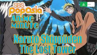 Anime Minute: Naruto - The Lost Tower (???? ??? ???????? )