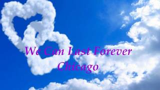 Watch Chicago We Can Last Forever video