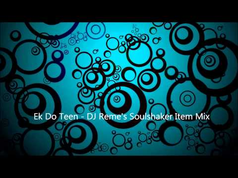Ek Do Teen - DJ Remes Soul Shaker Remix