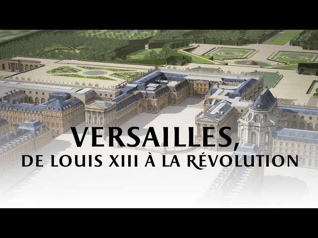 Versailles, de Louis XIII  la Rvolution