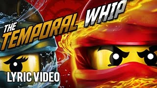 "Ninjago ""The Temporal Whip"" Lyric video (HQ Song) The Fold"