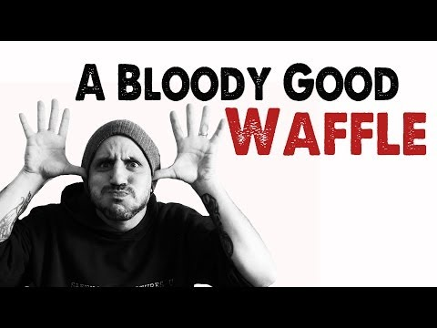 A Bloody Good Waffle 3
