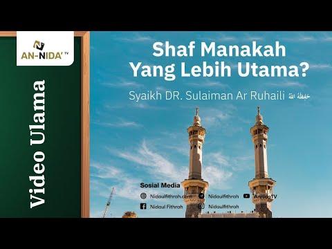 Syaikh DR Sulaiman Ar Ruhaili - Shaf Manakah Yang Lebih Utama?