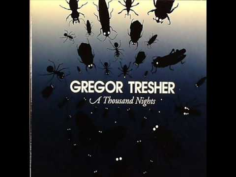 Gregor Tresher - A Thousand Nights ( Original mix )